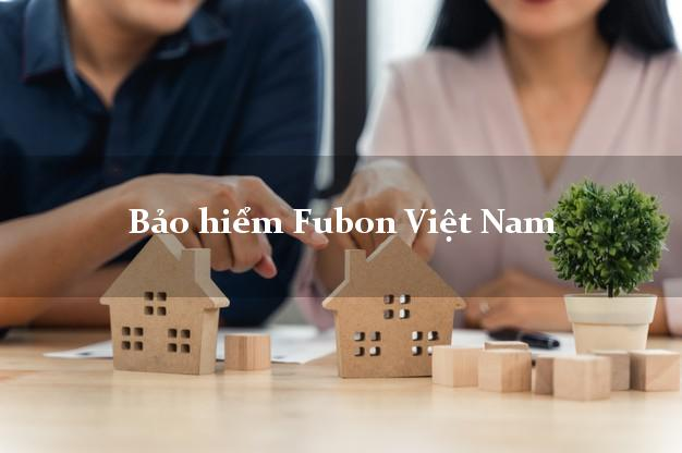 Bảo hiểm Fubon Việt Nam