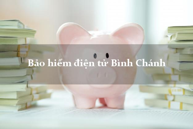 Bảo hiểm điện tử Bình Chánh Hồ Chí Minh