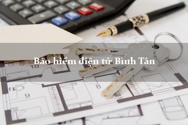 Bảo hiểm điện tử Bình Tân Hồ Chí Minh