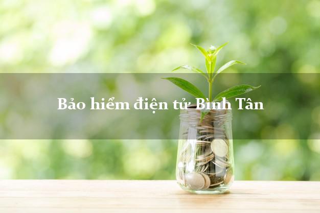 Bảo hiểm điện tử Bình Tân Vĩnh Long