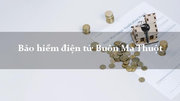 Bảo hiểm điện tử Buôn Ma Thuột Đắk Lắk
