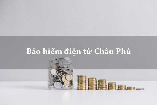 Bảo hiểm điện tử Châu Phú An Giang