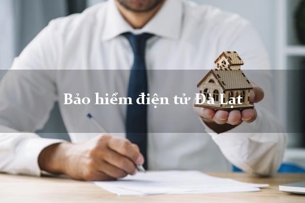 Bảo hiểm điện tử Đà Lạt Lâm Đồng