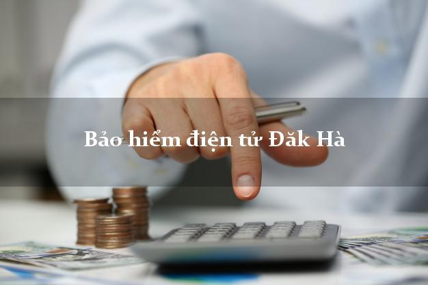 Bảo hiểm điện tử Đăk Hà Kon Tum