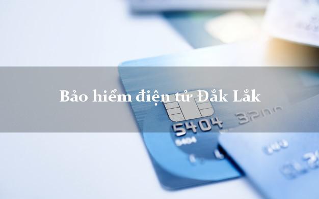 Bảo hiểm điện tử Đắk Lắk