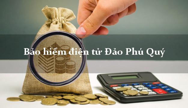 Bảo hiểm điện tử Đảo Phú Quý Bình Thuận