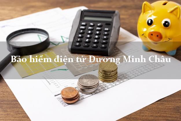Bảo hiểm điện tử Dương Minh Châu Tây Ninh