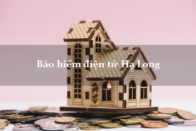 Bảo hiểm điện tử Hạ Long Quảng Ninh