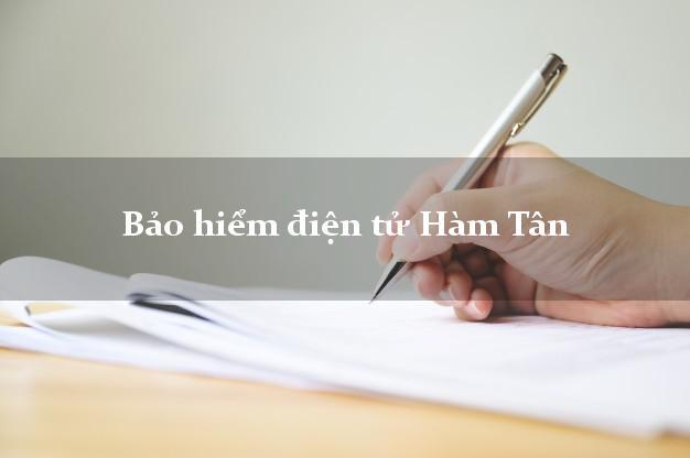 Bảo hiểm điện tử Hàm Tân Bình Thuận