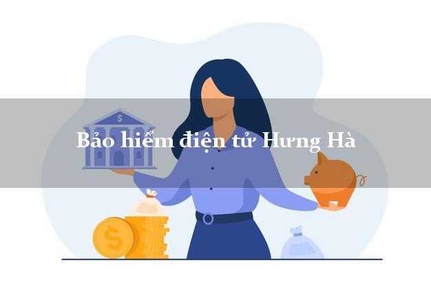 Bảo hiểm điện tử Hưng Hà Thái Bình