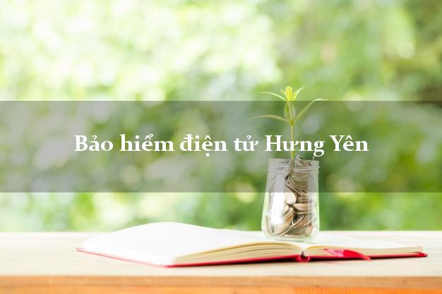 Bảo hiểm điện tử Hưng Yên