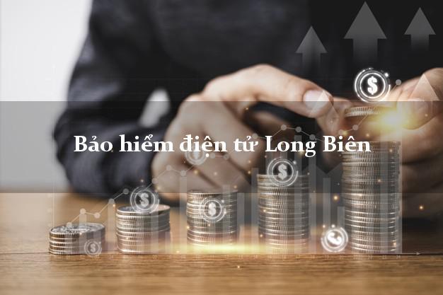 Bảo hiểm điện tử Long Biên Hà Nội
