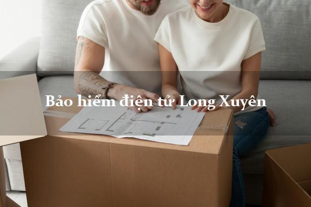 Bảo hiểm điện tử Long Xuyên An Giang