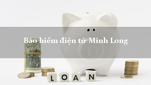 Bảo hiểm điện tử Minh Long Quảng Ngãi