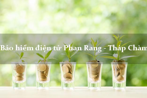 Bảo hiểm điện tử Phan Rang - Tháp Chàm Ninh Thuận