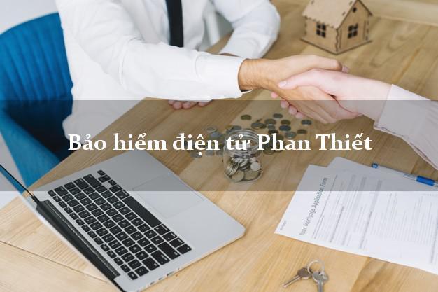 Bảo hiểm điện tử Phan Thiết Bình Thuận