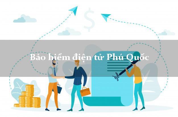 Bảo hiểm điện tử Phú Quốc Kiên Giang