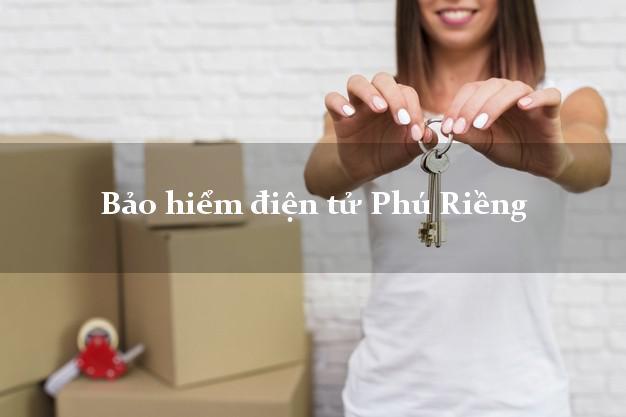 Bảo hiểm điện tử Phú Riềng Bình Phước