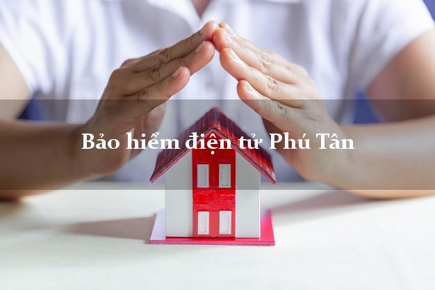 Bảo hiểm điện tử Phú Tân Cà Mau