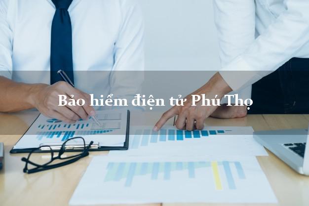 Bảo hiểm điện tử Phú Thọ