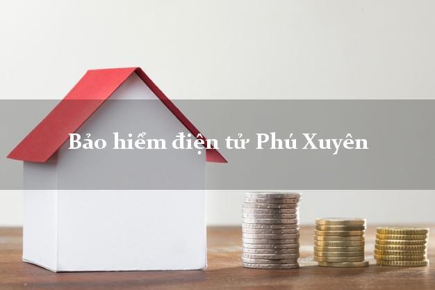 Bảo hiểm điện tử Phú Xuyên Hà Nội