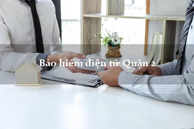 Bảo hiểm điện tử Quận 2 Hồ Chí Minh