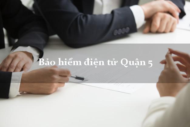 Bảo hiểm điện tử Quận 5 Hồ Chí Minh