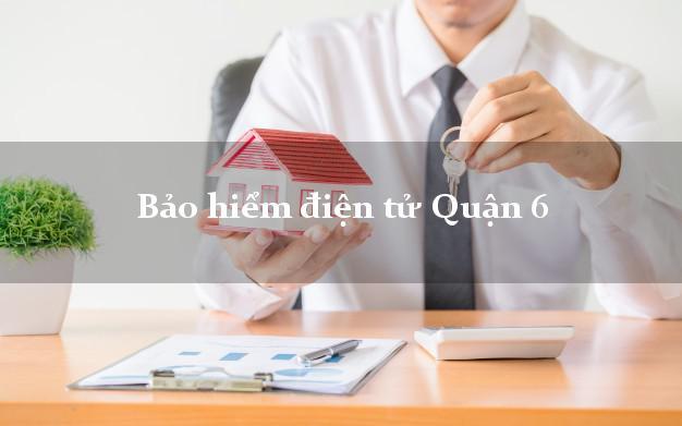 Bảo hiểm điện tử Quận 6 Hồ Chí Minh