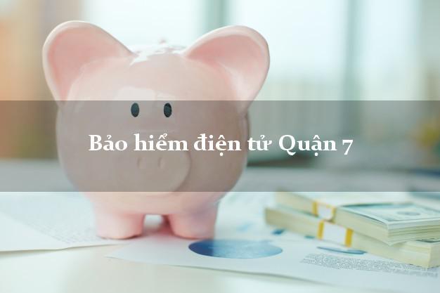Bảo hiểm điện tử Quận 7 Hồ Chí Minh