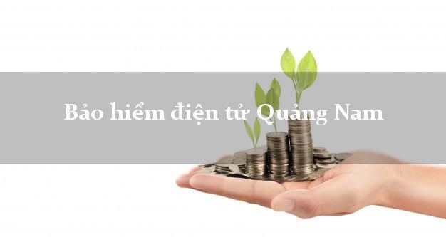Bảo hiểm điện tử Quảng Nam