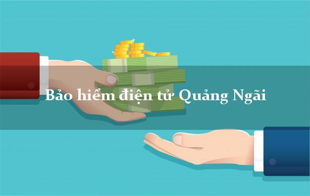 Bảo hiểm điện tử Quảng Ngãi