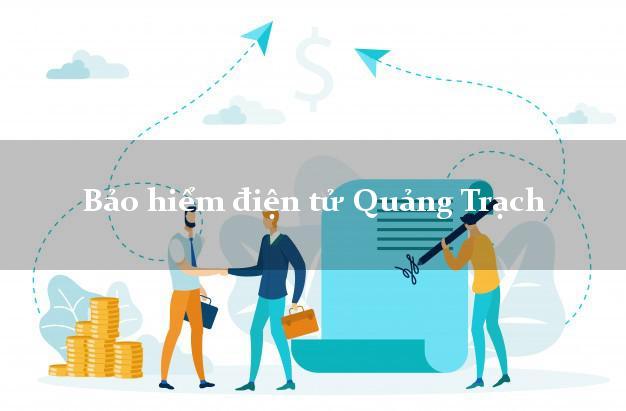 Bảo hiểm điện tử Quảng Trạch Quảng Bình