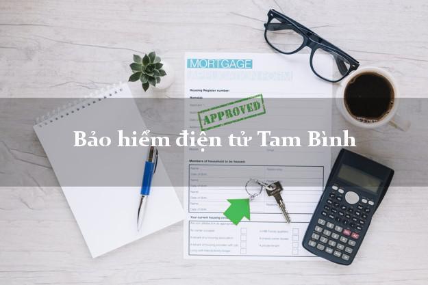 Bảo hiểm điện tử Tam Bình Vĩnh Long