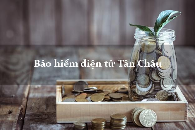 Bảo hiểm điện tử Tân Châu An Giang
