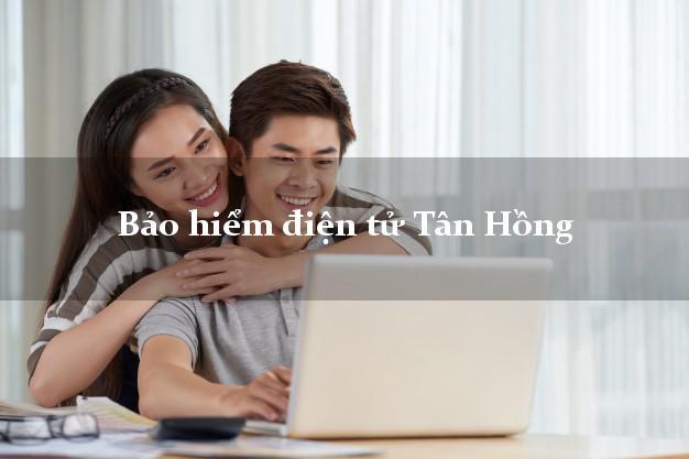 Bảo hiểm điện tử Tân Hồng Đồng Tháp