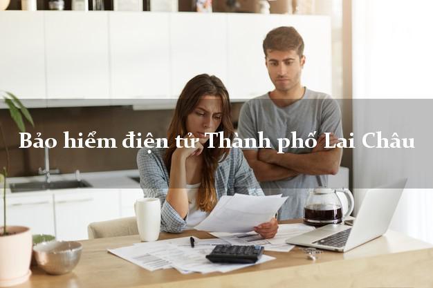 Bảo hiểm điện tử Thành phố Lai Châu