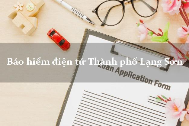Bảo hiểm điện tử Thành phố Lạng Sơn