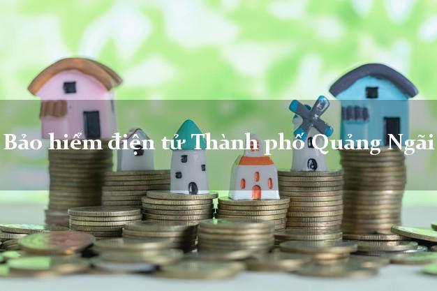 Bảo hiểm điện tử Thành phố Quảng Ngãi