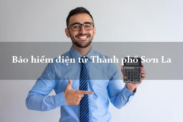 Bảo hiểm điện tử Thành phố Sơn La