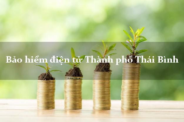 Bảo hiểm điện tử Thành phố Thái Bình