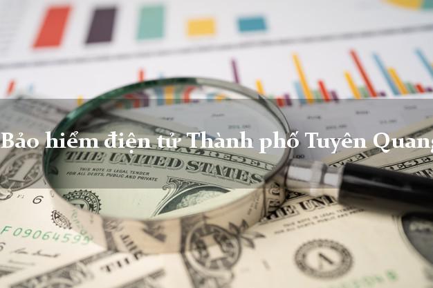 Bảo hiểm điện tử Thành phố Tuyên Quang