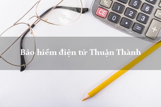 Bảo hiểm điện tử Thuận Thành Bắc Ninh