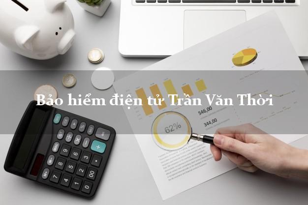 Bảo hiểm điện tử Trần Văn Thời Cà Mau