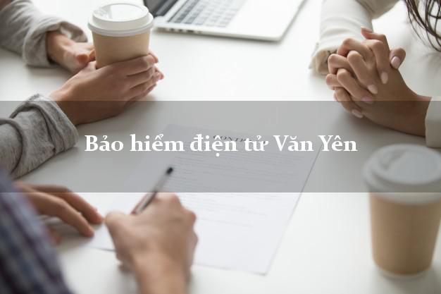 Bảo hiểm điện tử Văn Yên Yên Bái