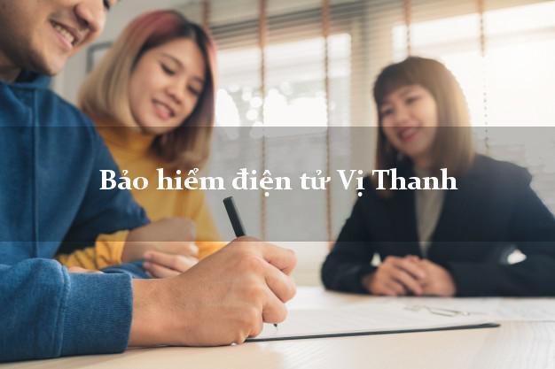 Bảo hiểm điện tử Vị Thanh Hậu Giang