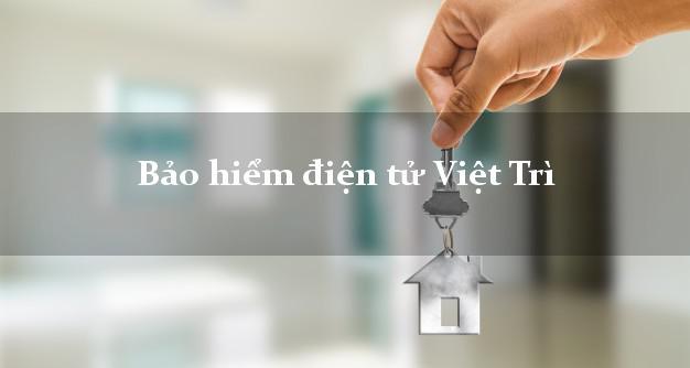 Bảo hiểm điện tử Việt Trì Phú Thọ