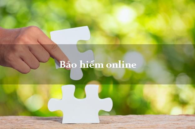 Bảo hiểm online tốt nhất hiện nay